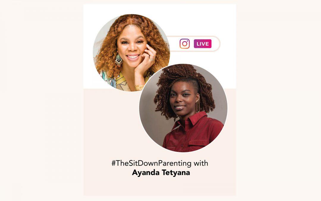 TheSitDownParenting with Ayanda Tetyana