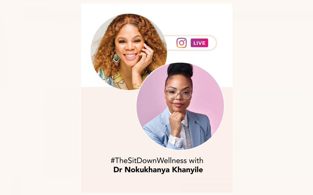 TheSitDownWellness with Dr Nokukhanya Khanyile