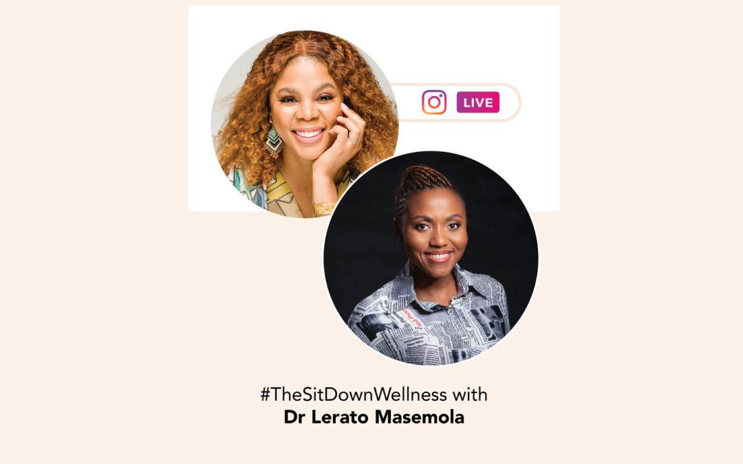 TheSitDownWellness with Dr Lerato Masemola