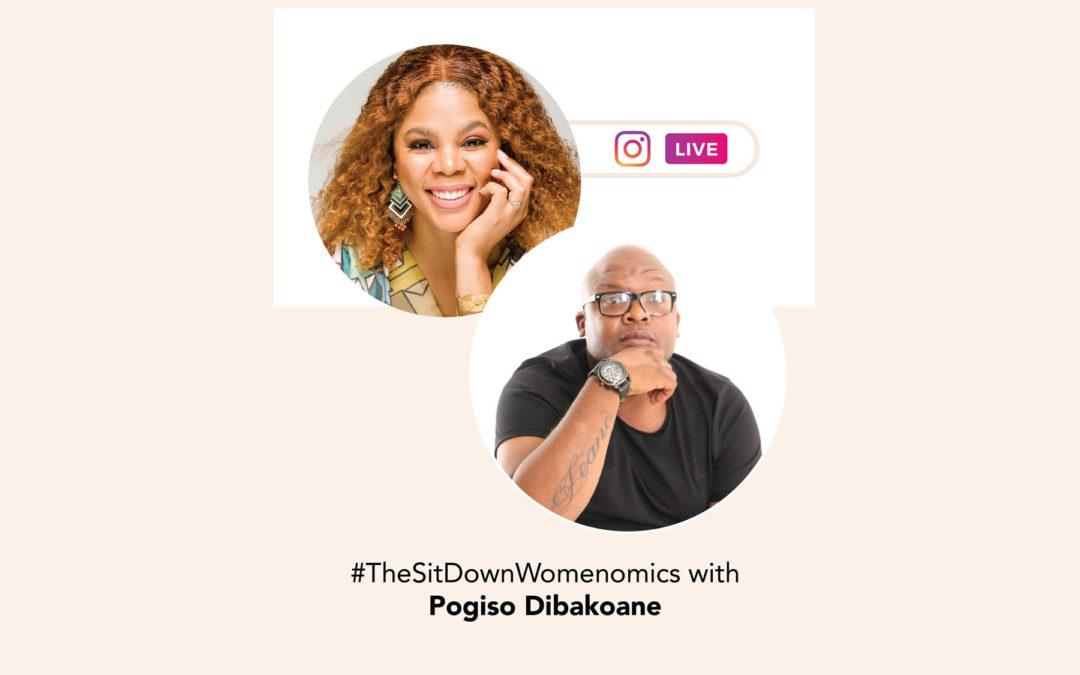 TheSitDownWomenomics with Pogiso Dibakoane